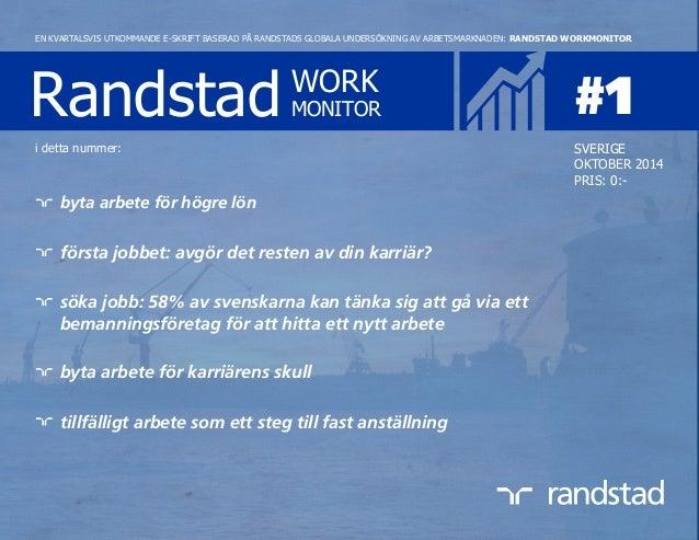 Randstad WORK MONITOR #1 EN KVARTALSVIS UTKOMMANDE E-SKRIFT BASERAD PÅ RANDSTADS GLOBALA UNDERSÖKNING AV ARBETSMARKNADEN: ...
