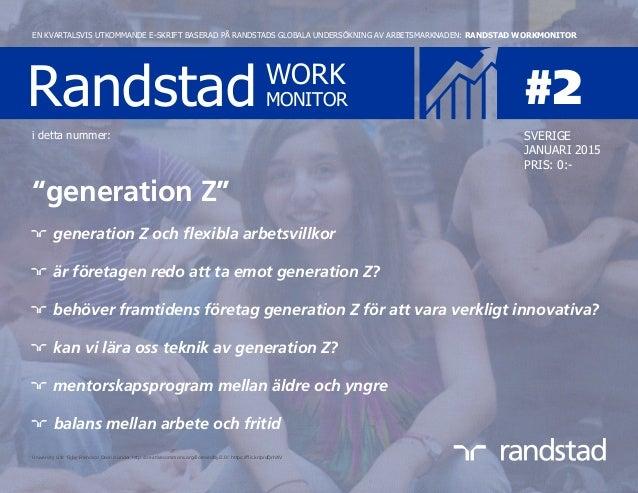 Randstad WORK MONITOR #2 EN KVARTALSVIS UTKOMMANDE E-SKRIFT BASERAD PÅ RANDSTADS GLOBALA UNDERSÖKNING AV ARBETSMARKNADEN: ...