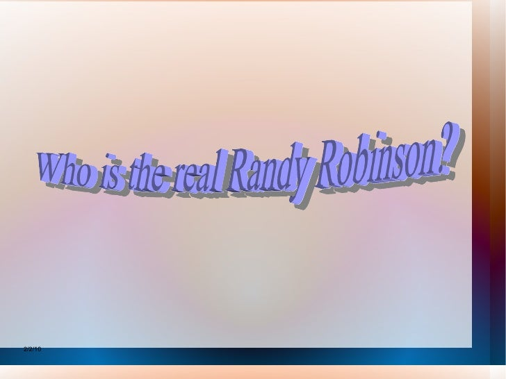 2/2/10 Who is the real Randy Robinson?