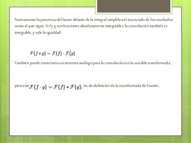 Nuevamente lapresencia del factordelantedela integral simplificael enunciadodelosresultados como el que sigue: Si fyg sonf...