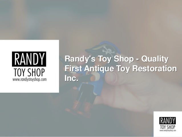Randy's Toy Shop - Quality First Antique Toy Restoration Inc.