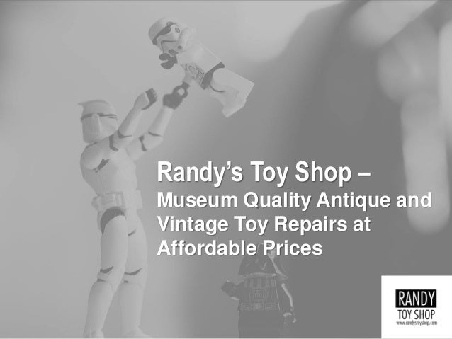 Randy's Toy Shop – Museum Quality Antique and Vintage Toy Repairs at Affordable Prices