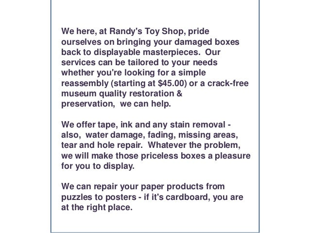 We here, at Randy's Toy Shop, pride ourselves on bringing your damaged boxes back to displayable masterpieces. Our service...