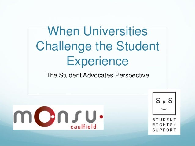 When Universities Challenge the Student Experience The Student Advocates Perspective