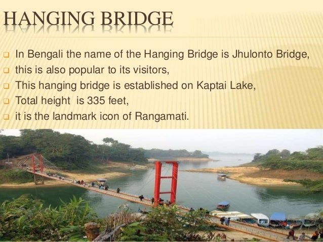 HANGING BRIDGE  In Bengali the name of the Hanging Bridge is Jhulonto Bridge,  this is also popular to its visitors,  T...