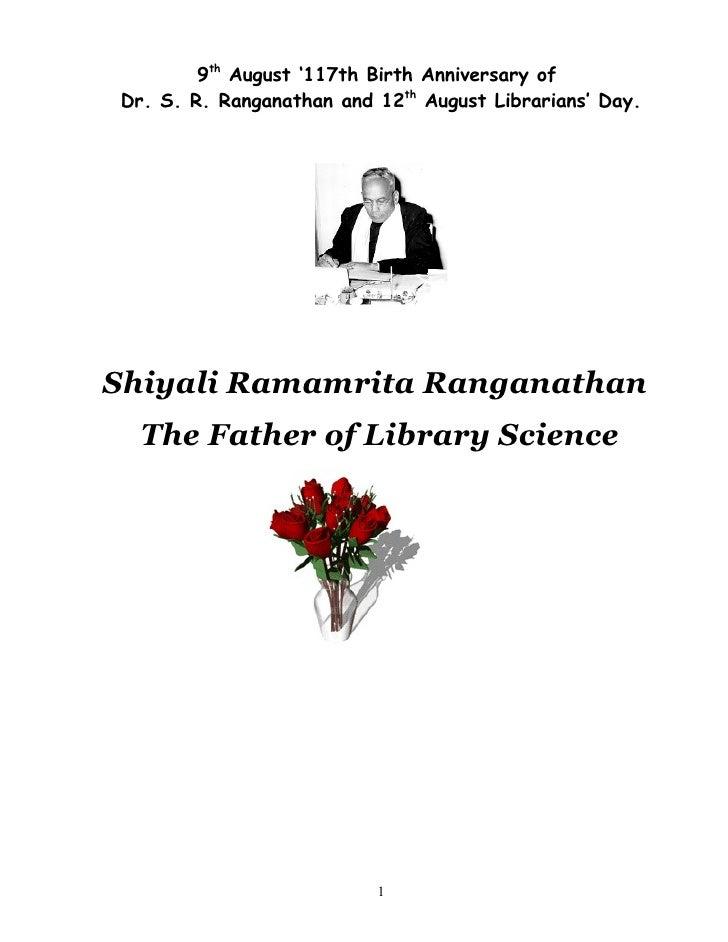 9th August '117th Birth Anniversary of Dr. S. R. Ranganathan and 12th August Librarians' Day.     Shiyali Ramamrita Rangan...