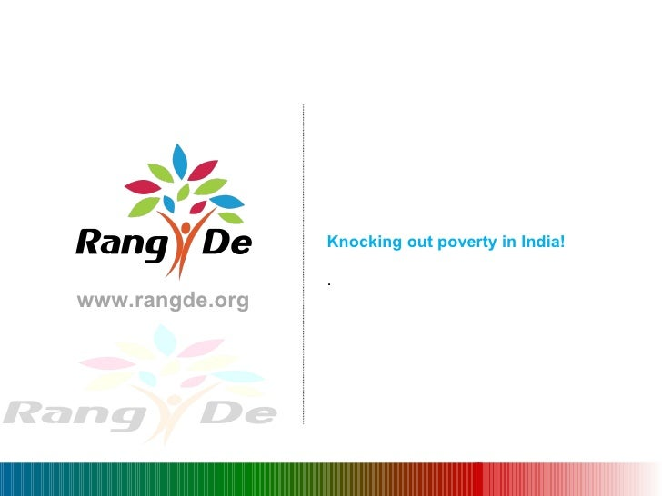 Knocking out poverty in India! . www.rangde.org