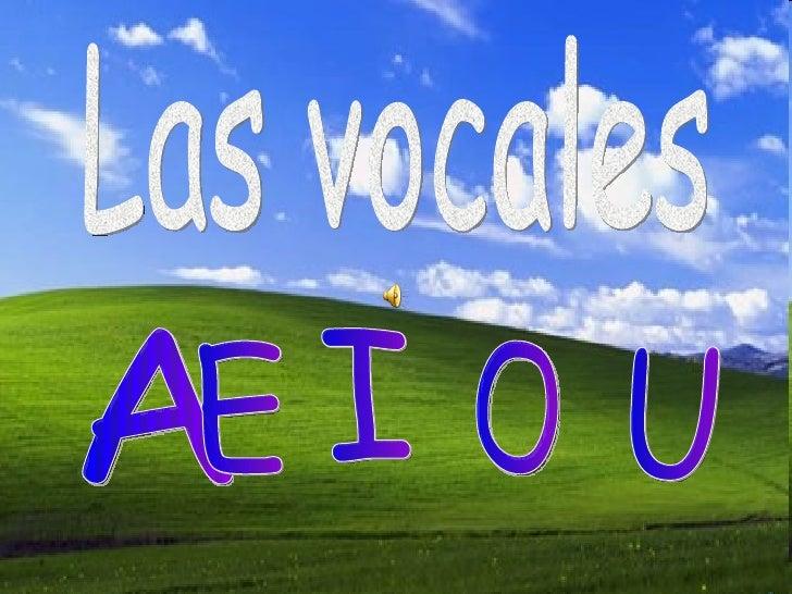 Las vocales A  E  I O U