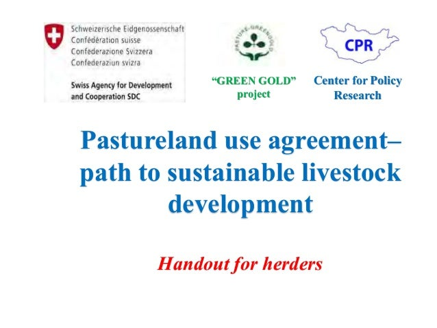 """GREEN GOLD"" project Center for Policy Research Pastureland use agreement– path to sustainable livestock development Hando..."