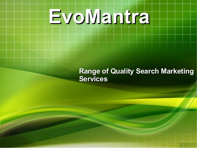 EvoMantra Range of Quality Search Marketing Services