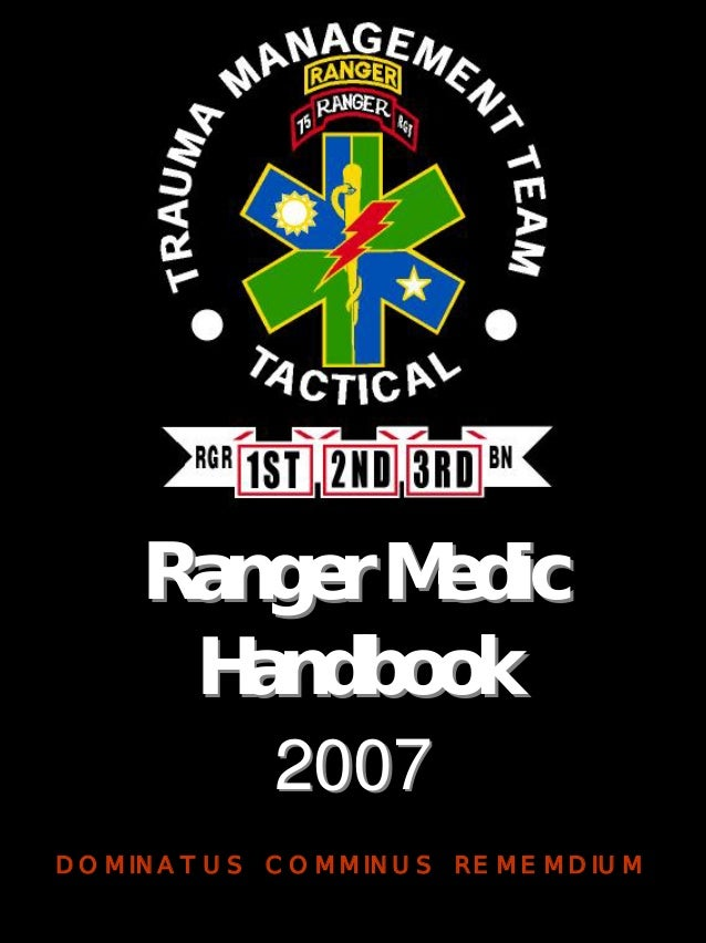 Ranger MedicRanger MedicHandbookHandbook20072007DOMINATUS COMMINUS REMEMDIUM