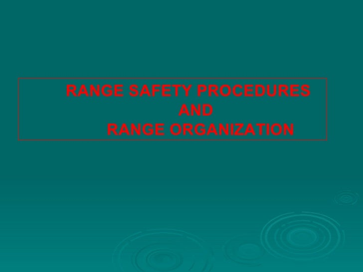 RANGE SAFETY PROCEDURES AND  RANGE ORGANIZATION