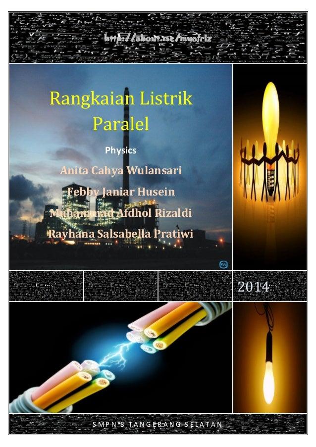 http://about.me/muafriz  Rangkaian Listrik Paralel Physics  Anita Cahya Wulansari Febby Janiar Husein Muhammad Afdhol Riza...