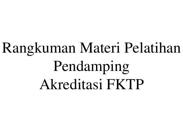 Rangkuman Materi Pelatihan Pendamping Akreditasi FKTP
