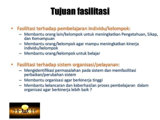 www.themegallery.com Tujuan fasilitasi • Fasilitasi terhadap pembelajaran individu/kelompok: – Membantu orang lain/kelompo...