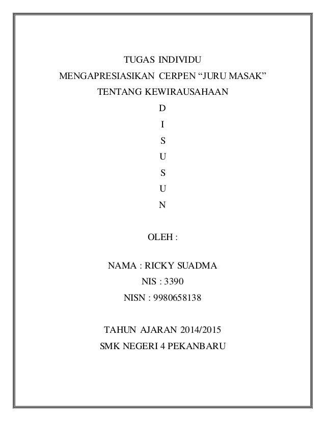 """TUGAS INDIVIDU  MENGAPRESIASIKAN CERPEN """"JURU MASAK""""  TENTANG KEWIRAUSAHAAN  D  I  S  U  S  U  N  OLEH :  NAMA : RICKY SUA..."""