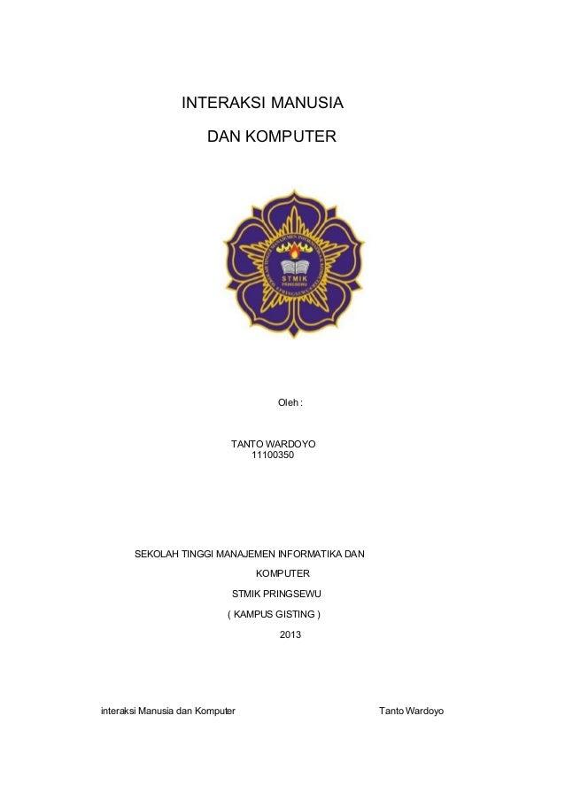 INTERAKSI MANUSIA DAN KOMPUTER  Oleh :  TANTO WARDOYO 11100350  SEKOLAH TINGGI MANAJEMEN INFORMATIKA DAN KOMPUTER STMIK PR...