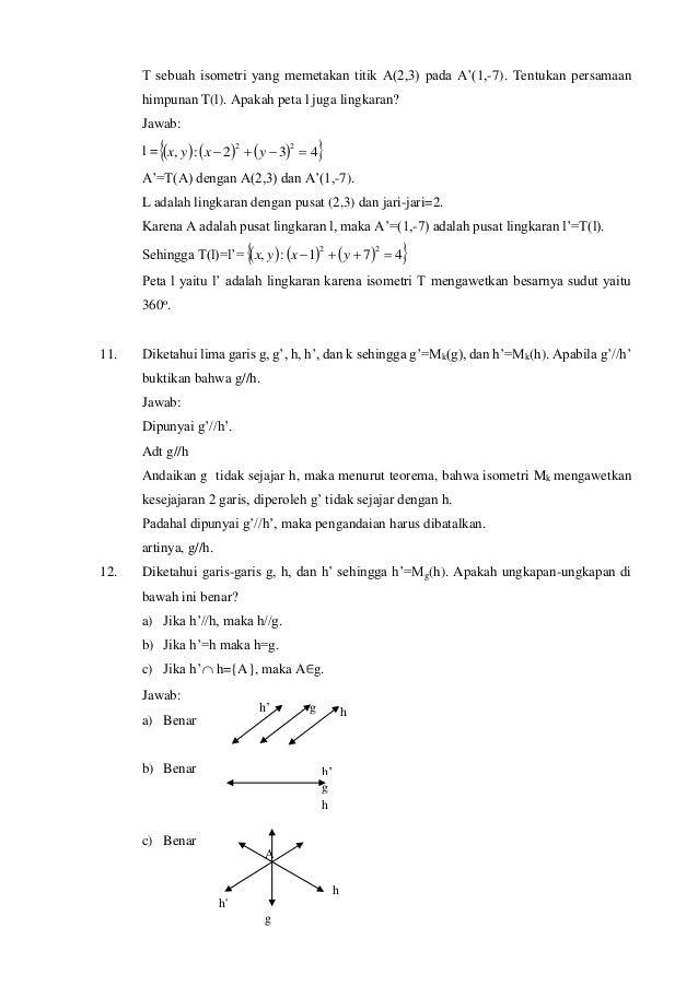 T sebuah isometri yang memetakan titik A(2,3) pada A'(1,-7). Tentukan persamaan himpunan T(l). Apakah peta l juga lingkara...