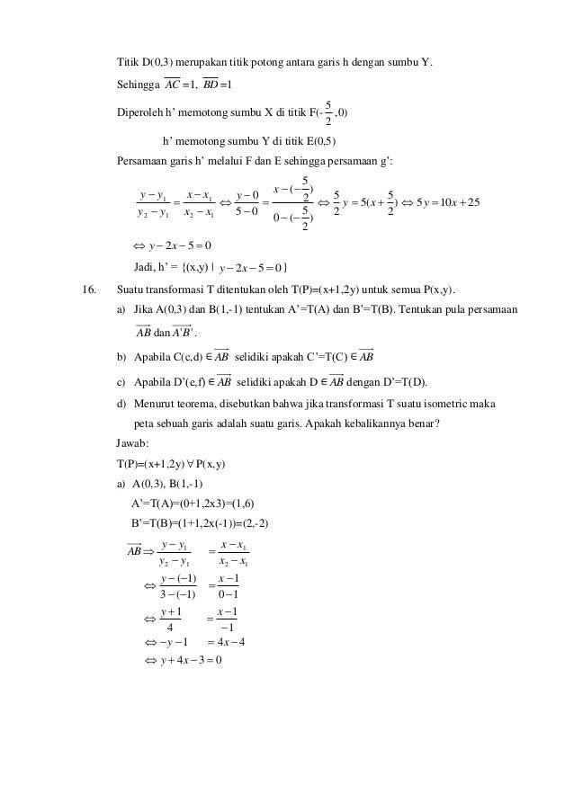 Titik D(0,3) merupakan titik potong antara garis h dengan sumbu Y. Sehingga AC =1, BD =1 Diperoleh h' memotong sumbu X di ...