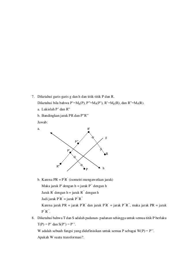 "Jawab: W suatu fungsi sehingga  titik P  P""S W(P) = P"".  Ditunjukkan W surjektif Pikirkan sebarang titik A(x,y) Jelas..."
