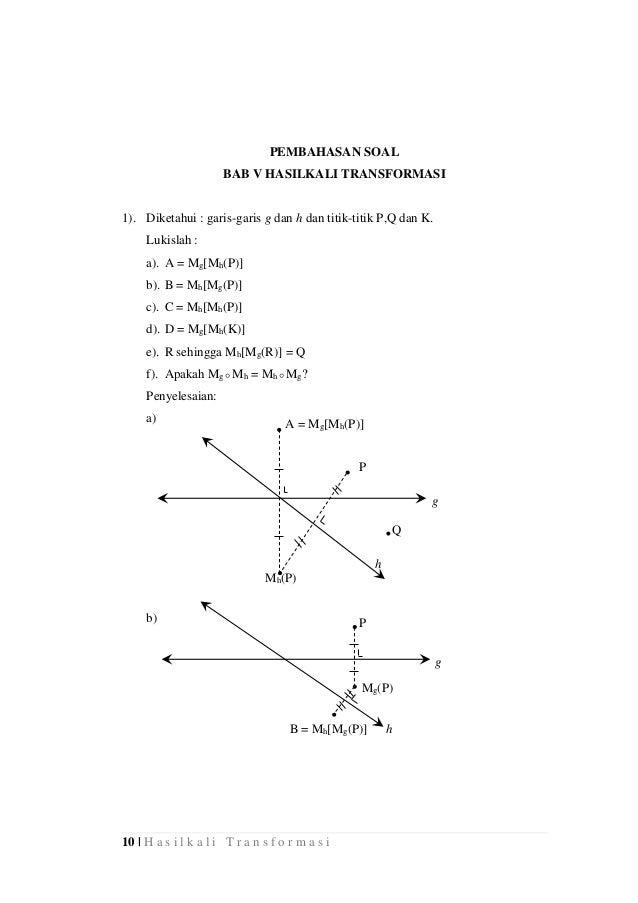 10 | H a s i l k a l i T r a n s f o r m a s i g g PEMBAHASAN SOAL BAB V HASILKALI TRANSFORMASI 1). Diketahui : garis-gari...