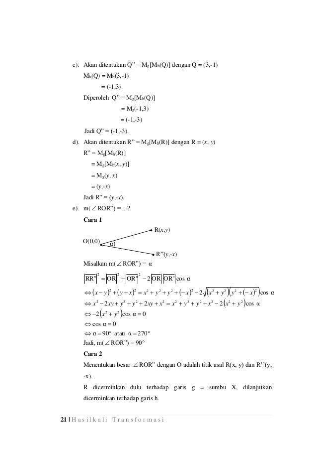 "21 | H a s i l k a l i T r a n s f o r m a s i c). Akan ditentukan Q"" = Mg[Mh(Q)] dengan Q = (3,-1) Mh(Q) = Mh(3,-1) = (-1..."