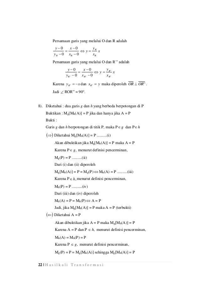 22 | H a s i l k a l i T r a n s f o r m a s i Persamaan garis yang melalui O dan R adalah x x y y x x y y R R RR    ...