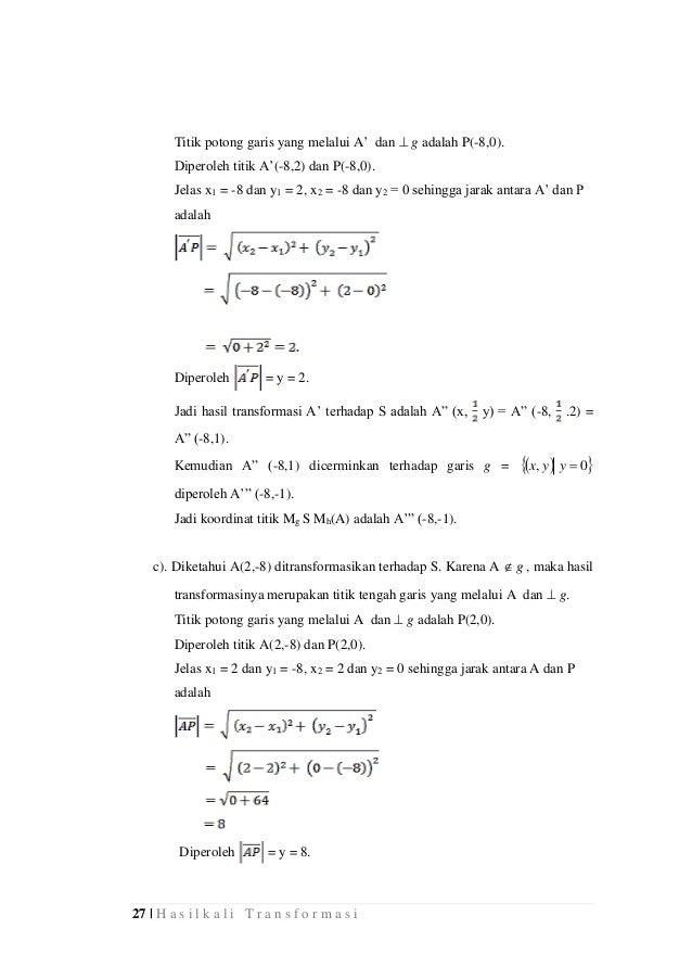 27 | H a s i l k a l i T r a n s f o r m a s i Titik potong garis yang melalui A' dan  g adalah P(-8,0). Diperoleh titik ...