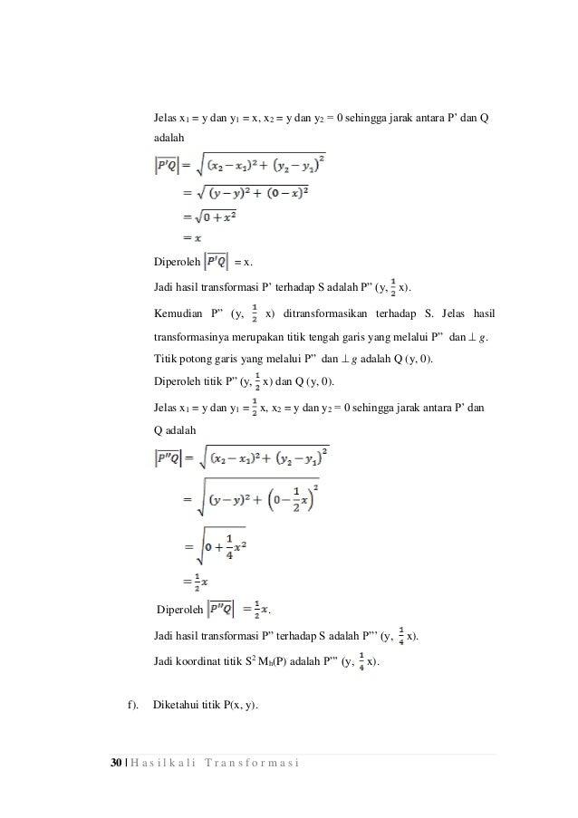 30 | H a s i l k a l i T r a n s f o r m a s i Jelas x1 = y dan y1 = x, x2 = y dan y2 = 0 sehingga jarak antara P' dan Q a...