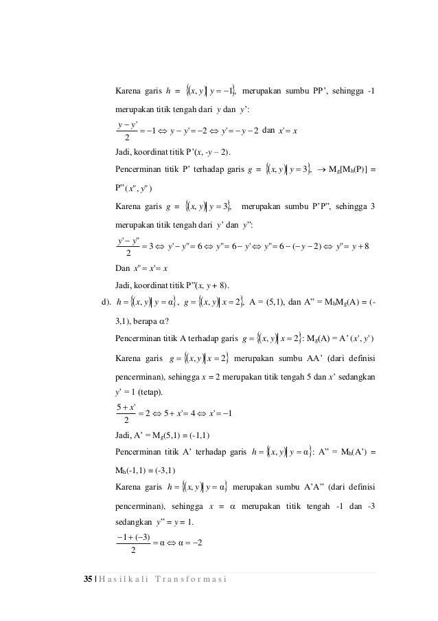 35 | H a s i l k a l i T r a n s f o r m a s i Karena garis h =   ,1, yyx merupakan sumbu PP', sehingga -1 merupakan...