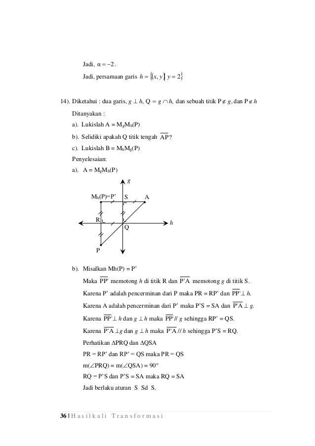 36 | H a s i l k a l i T r a n s f o r m a s i Jadi, 2α  . Jadi, persamaan garis   2,  yyxh 14). Diketahui : dua g...
