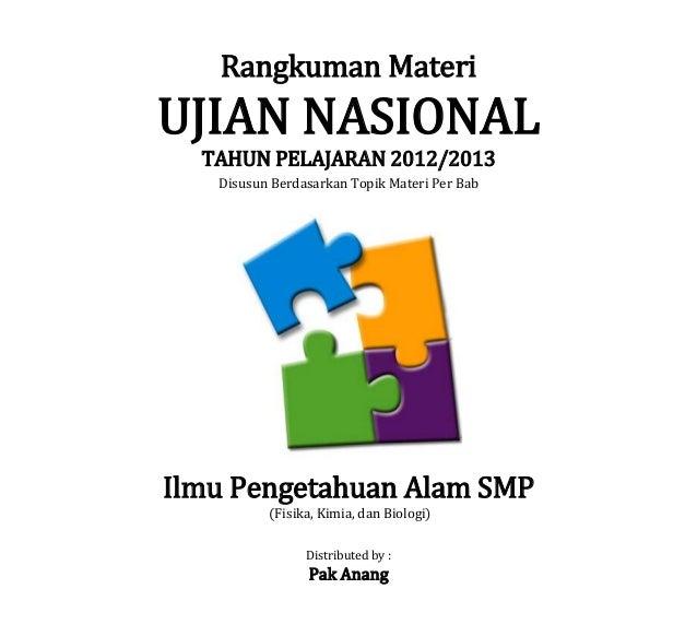 Rangkuman Materi  UJIAN NASIONAL TAHUN PELAJARAN 2012/2013 Disusun Berdasarkan Topik Materi Per Bab  Ilmu Pengetahuan Alam...