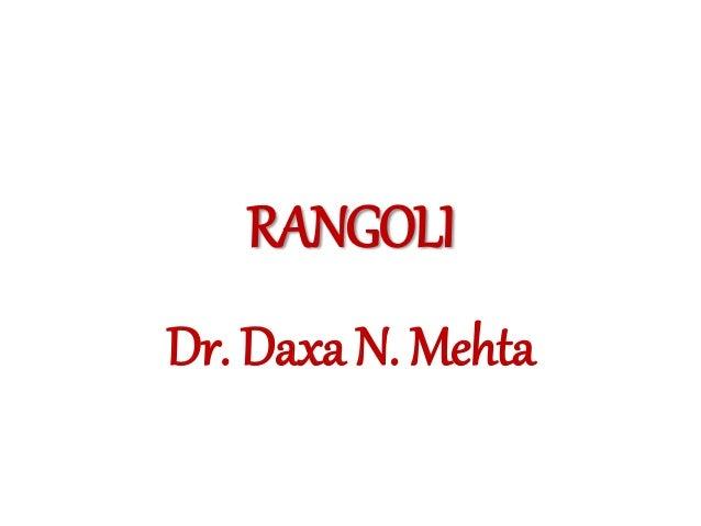 RANGOLI Dr. Daxa N. Mehta