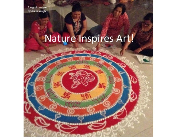 Rangoli designs by Rangoli designs by Anita Wagh Nature Inspires Art!