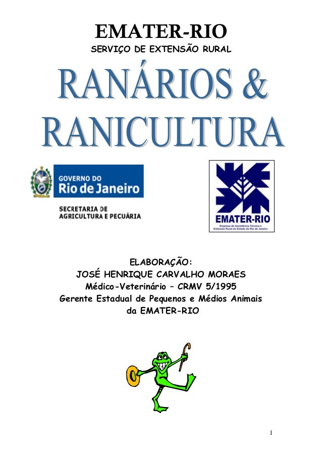 1  EMATER-RIO  SERVIÇO DE EXTENSÃO RURAL  ELABORAÇÃO:  JOSÉ HENRIQUE CARVALHO MORAES  Médico-Veterinário – CRMV 5/1995  Ge...