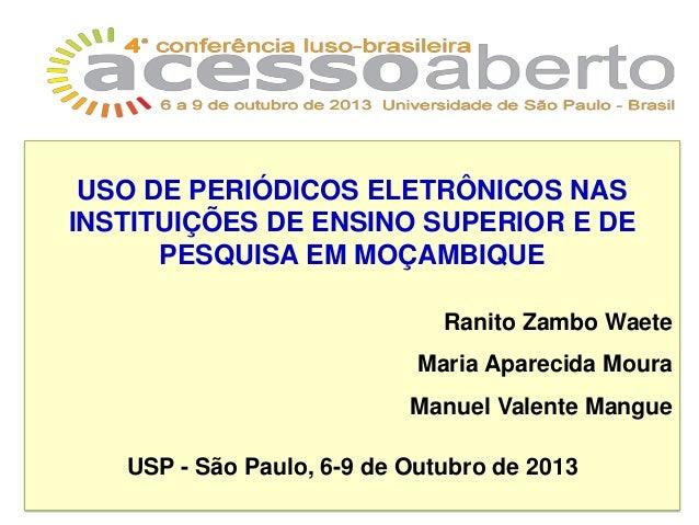 USO DE PERIÓDICOS ELETRÔNICOS NAS INSTITUIÇÕES DE ENSINO SUPERIOR E DE PESQUISA EM MOÇAMBIQUE Ranito Zambo Waete Maria Apa...