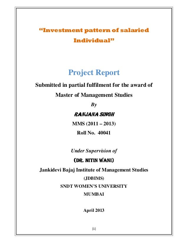 "[1]""Investment pattern of salariedIndividual""Project ReportSubmitted in partial fulfilment for the award ofMaster of Manag..."