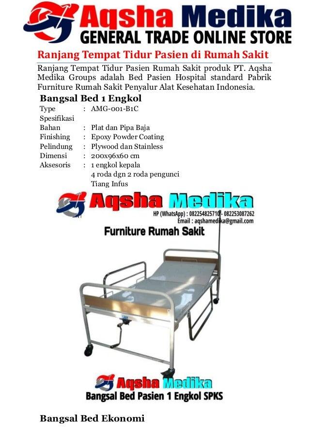 Ranjang Tempat Tidur Pasien di Rumah Sakit Ranjang Tempat Tidur Pasien Rumah Sakit produk PT. Aqsha Medika Groups adalah B...