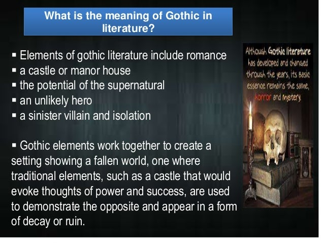 gothic qualities in the works of How do these works reflect the political, social and cultural contexts in which they   professor john bowen explores the gothic elements of charles dickens's.