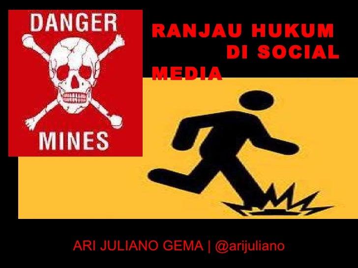 RANJAU HUKUM  DI SOCIAL MEDIA ARI JULIANO GEMA | @arijuliano