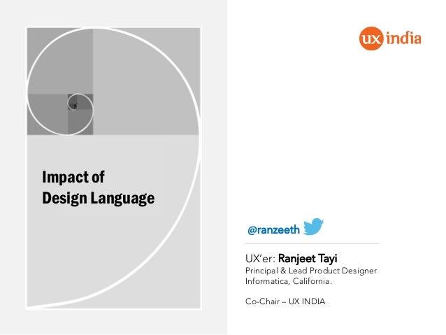 Impact of design lanagauge uxer ranjeet tayi principal lead product designer informatica california ccuart Gallery