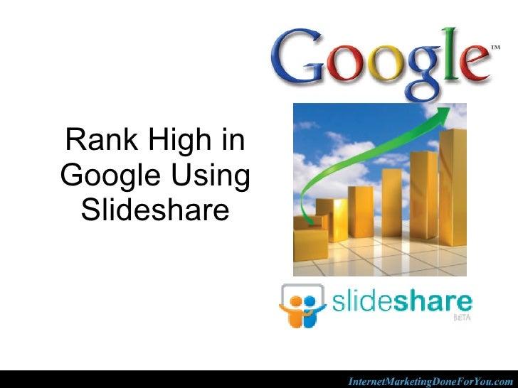 Rank High in Google Using Slideshare