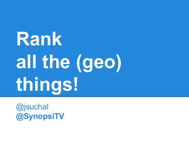 Rank all the (geo) things! @jsuchal @SynopsiTV