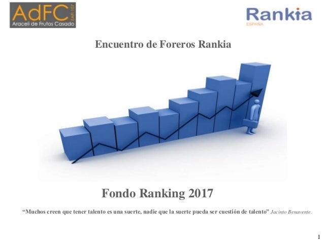 """Fondo Ranking 2017 """"Muchos creen que tener talento es una suerte, nadie que la suerte pueda ser cuestión de talento"""" Jacin..."""