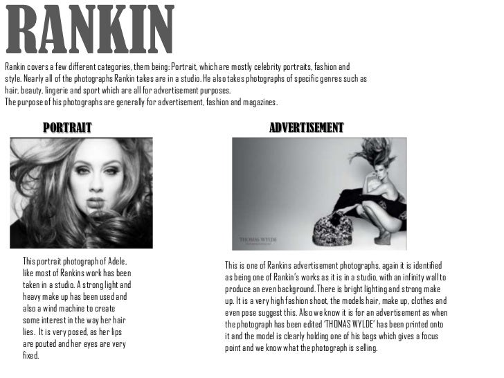 RANKINRankin covers a few different categories, them being: Portrait, which are mostly celebrity portraits, fashion andsty...