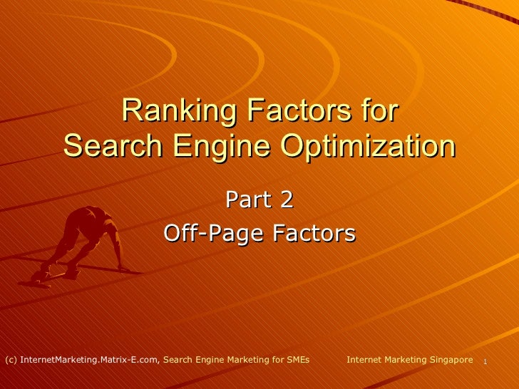 Ranking Factors for Search Engine Optimization Part 2 Off-Page Factors Internet Marketing Singapore (c)  InternetMarketing...