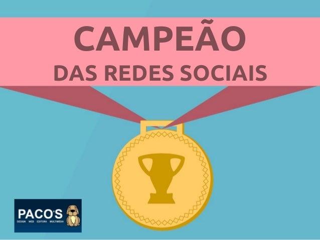 CAMPEÃO DAS REDES SOCIAIS