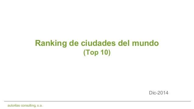 autoritas consulting, s.a. Ranking de ciudades del mundo (Top 10) Dic-2014