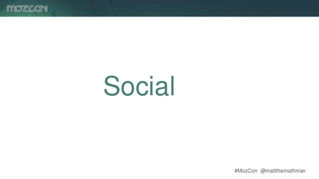 #MozCon @mattthemathman62 Social