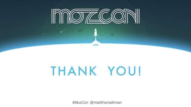 #MozCon @mattthemathman